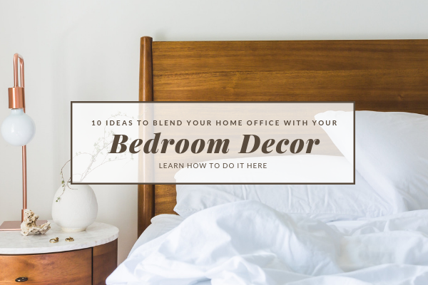 10 Ideas To Blend Your Home Office With Your Bedroom Decor 11 Bedroom Decor 10 Ideas To Blend Your Home Office With Your Bedroom Decor 10 Ideas To Blend Your Home Office With Your Bedroom Decor 11 600x400