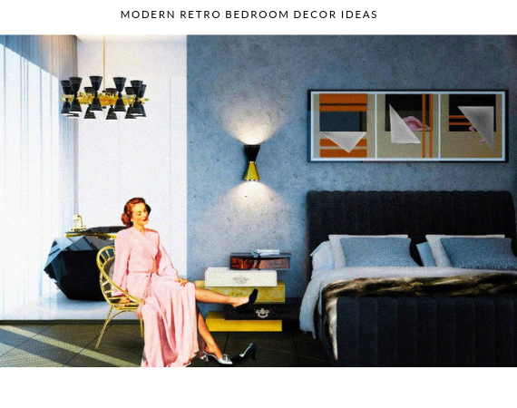 modern retro bedroom decor 5 Ways You Can Create a Modern Retro Bedroom Decor 5 Ways You Can Create a Modern Retro Bedroom Decor 5 570x450