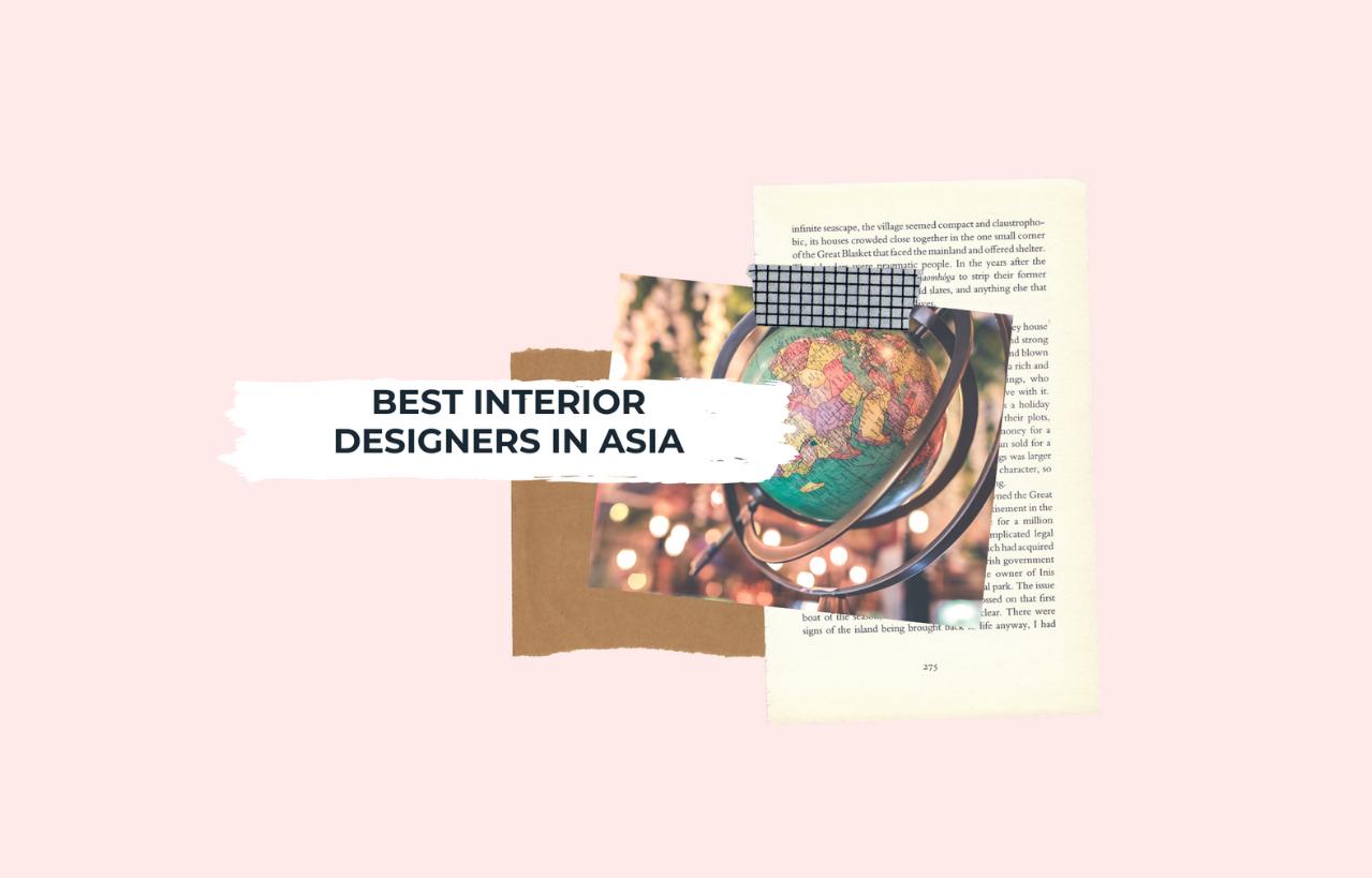 best interior designers in asia Top 10 Best Interior Designers in Asia Top 10 Best Interior Designers in Asia